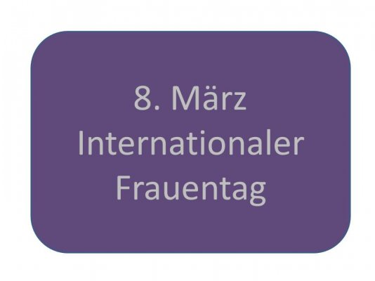 8. März Internationaler Frauentag